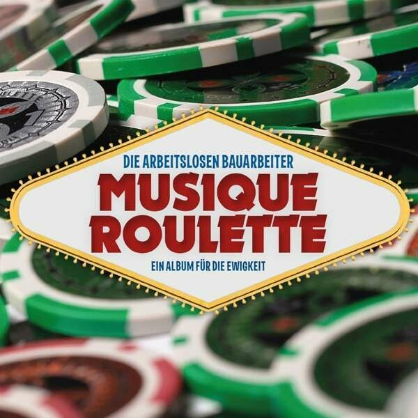"""DIE ARBEITSLOSEN BAUARBEITER / CD-Album """"Musique Roulette"""""""