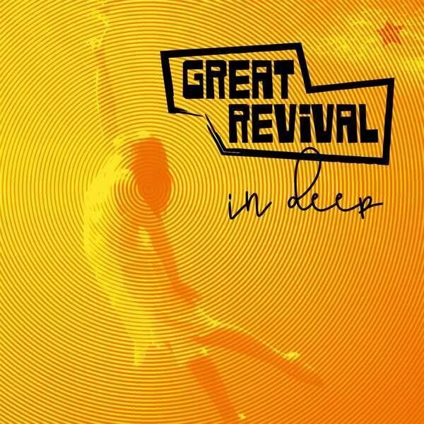 """GREAT REVIVAL / CD-Album """"In Deep"""""""