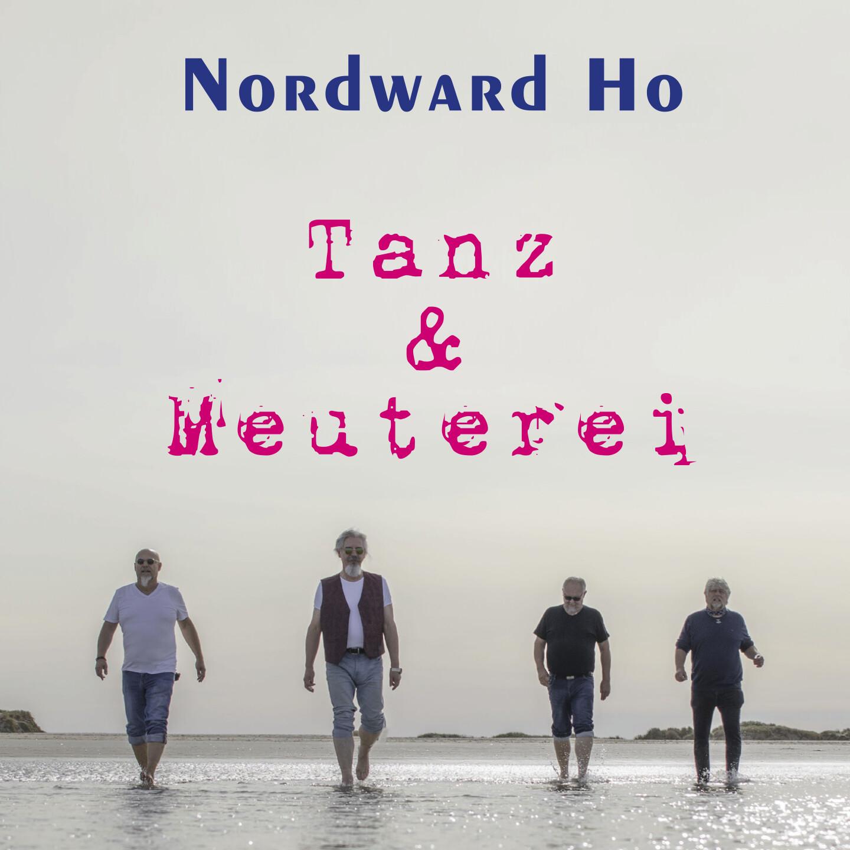 """NORDWARD HO / CD-Album """"Tanz & Meuterei"""""""