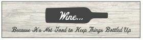 Wine Plaque; Bottled Up