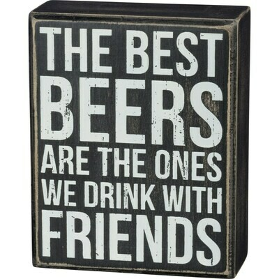 Box Sign; The Best Beers are with Friends