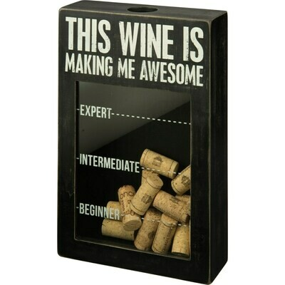 Cork Holder; Wine is making me Awesome