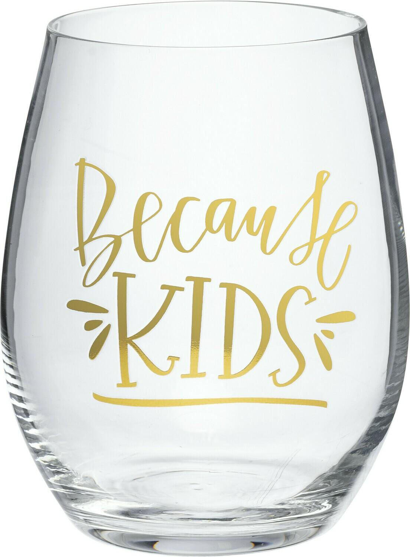 Wine Glass Gift; Because Kids