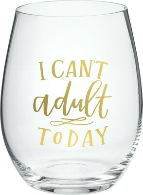 Wine Glass gift; I Can't Adult Today