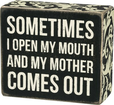 Box Sign; Mother Comes Out