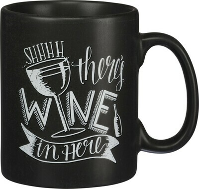 Coffee Mug; There's Wine in Here