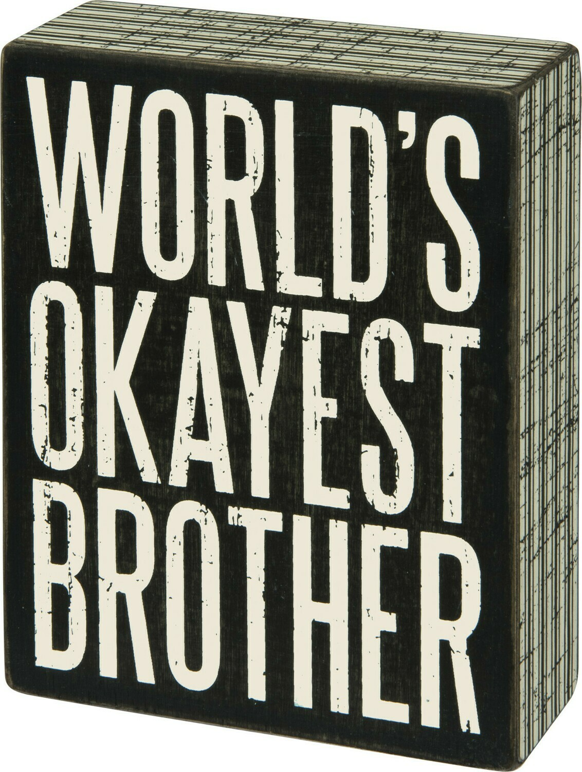 Box Sign; World's Okayest Brother