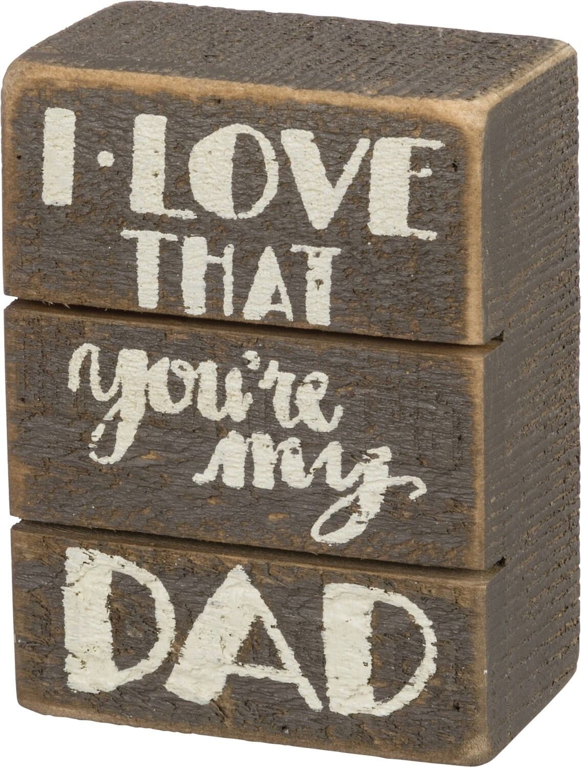 Slat Box Sign; Love that You're My Dad