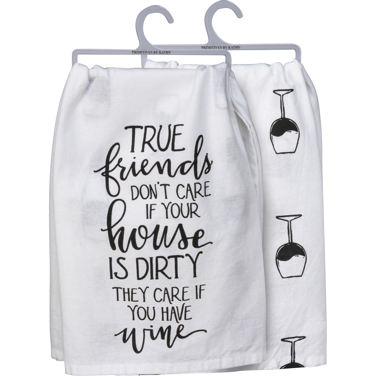 Dish Towel; True Friends Don't Care if Your House is Dirty * small font