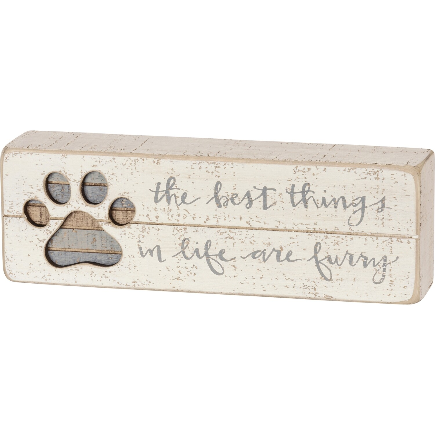Slat Box Sign; Best things in life are furry