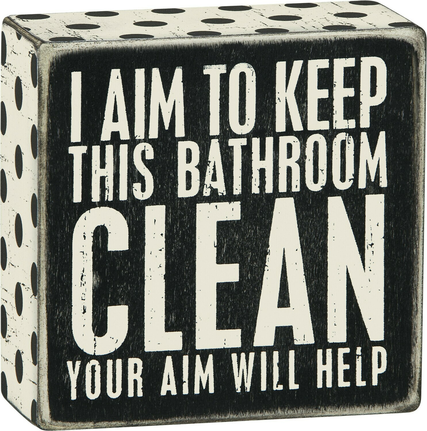 Box Sign; Aim to keep this bathroom clean