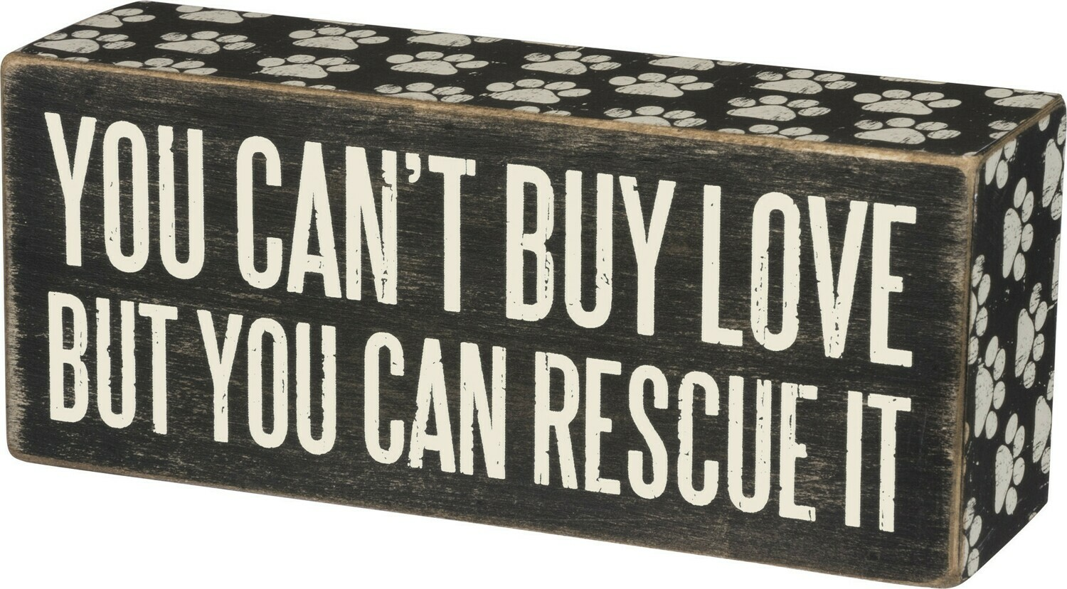 Box Sign; Can't buy love but you can rescue it