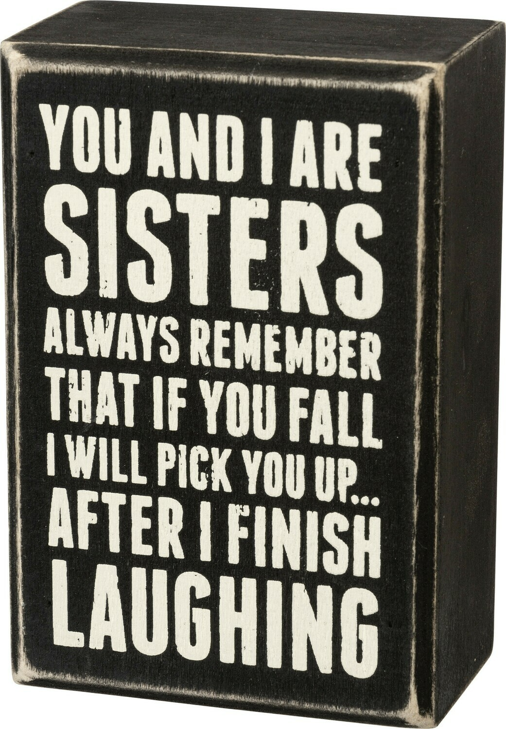Box Sign; Sisters Always