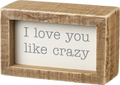 Box Sign; I love you like crazy