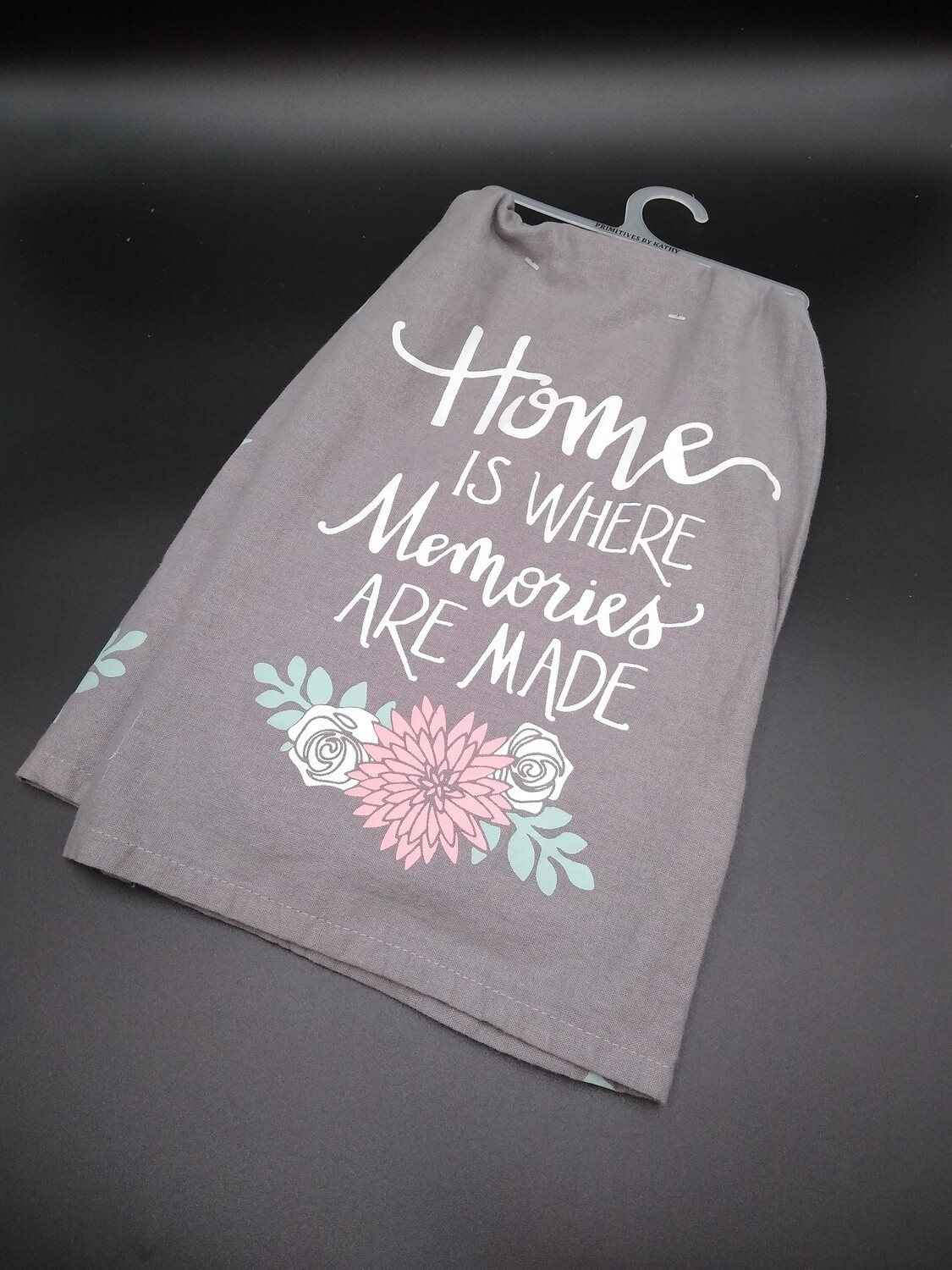 Dish Towel; Home is Where Memories are Made