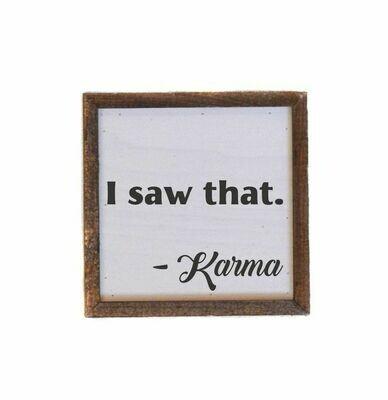 Box Sign; I saw that - Karma