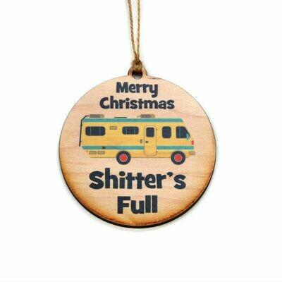 Christmas Ornament; Shitter's Full