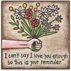 Magnet; Can't Say I Love You enough....