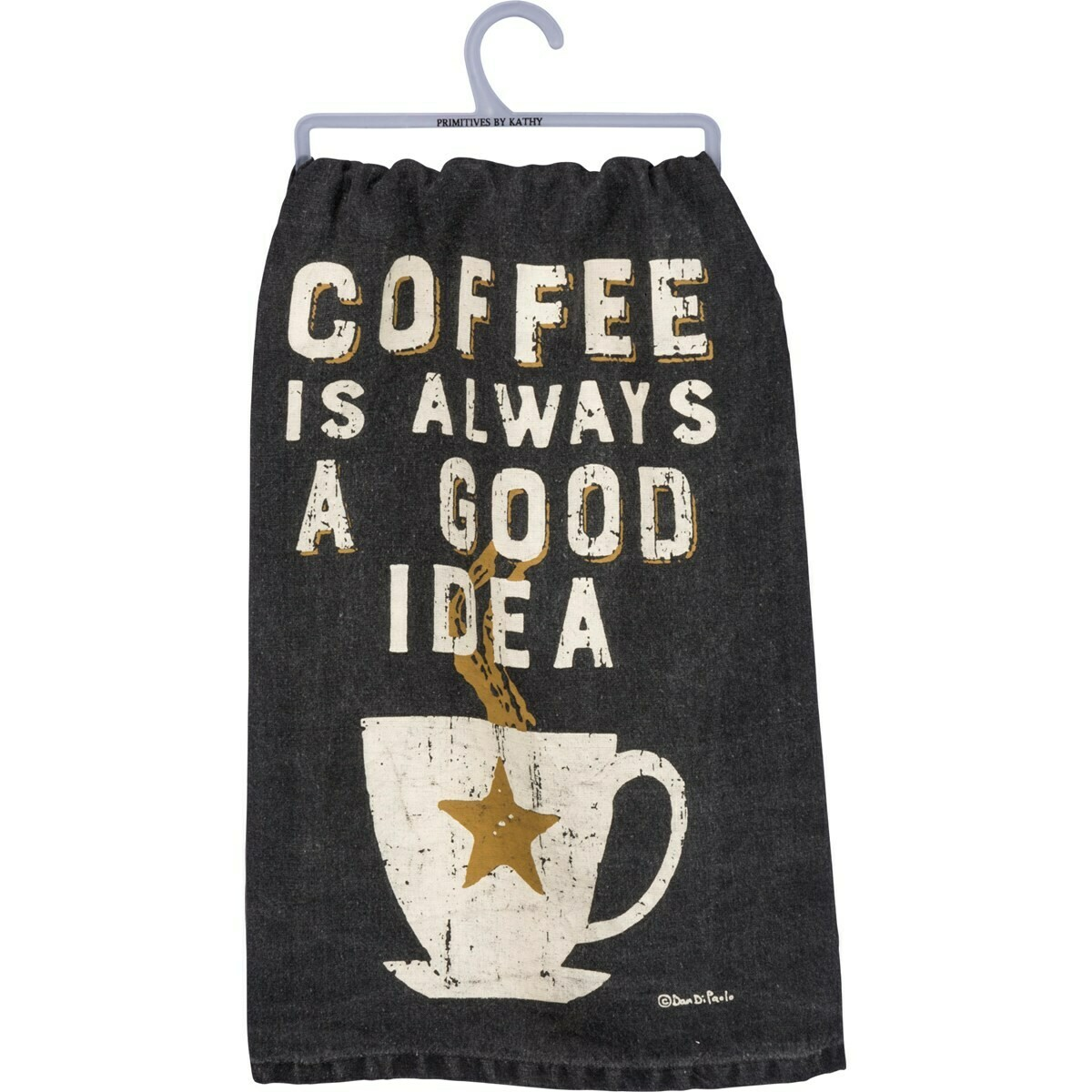 Dish Towel; Coffee Is Always A Good Idea