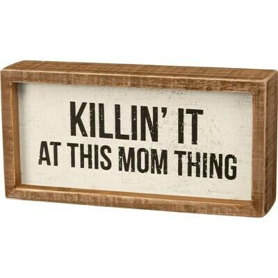 Box Sign; Killin' It