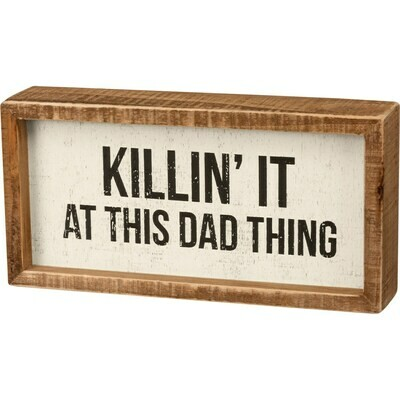 Box sign; Killin' it Dad
