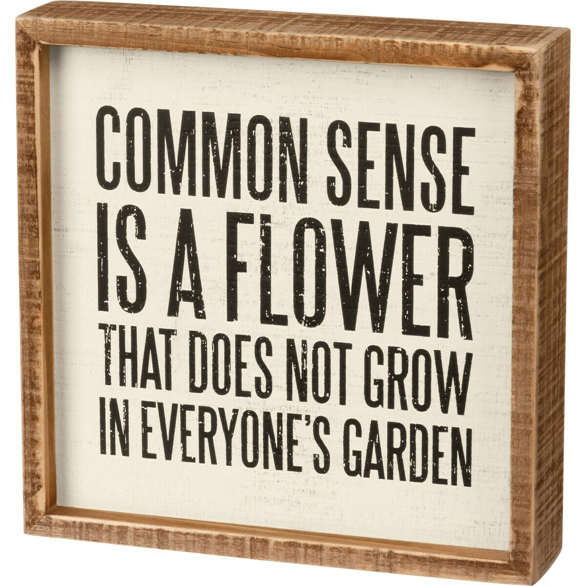 Box Sign; Common sense is a flower
