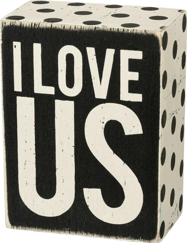 """Box Sign - I Love Us - 3"""" x 4"""" x 1.75"""" - Wood, Paper"""