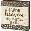 Slat Sign; Heaven/Visiting hours