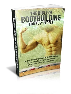 The Bible Of Body Building For Busy People