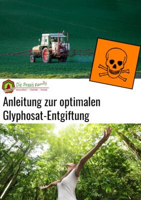 Anleitung zur optimalen Glyphosat-Entgiftung E-Book (PDF) Guide to Optimal Glyphosate Detoxification E-Book (PDF) deutsch & englisch