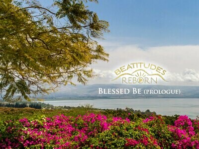 00/Beatitudes, Blessed Be (Prologue, Matthew 5:1,2)
