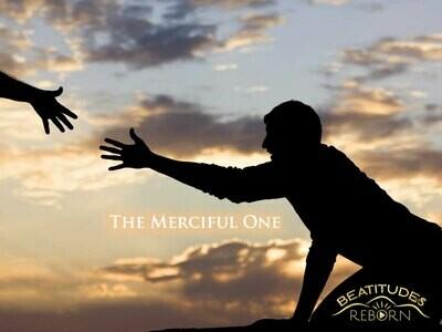 05/Beatitudes, The Merciful One (Matthew 5:7)