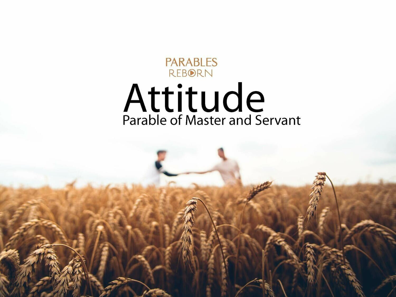 01 Parables Reborn, Attitude