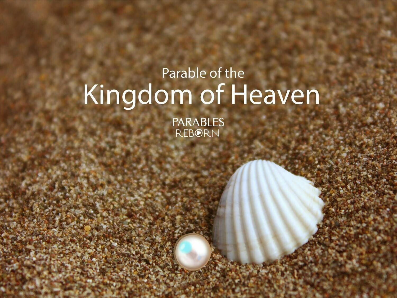 03 Parables Reborn, The Kingdom of Heaven