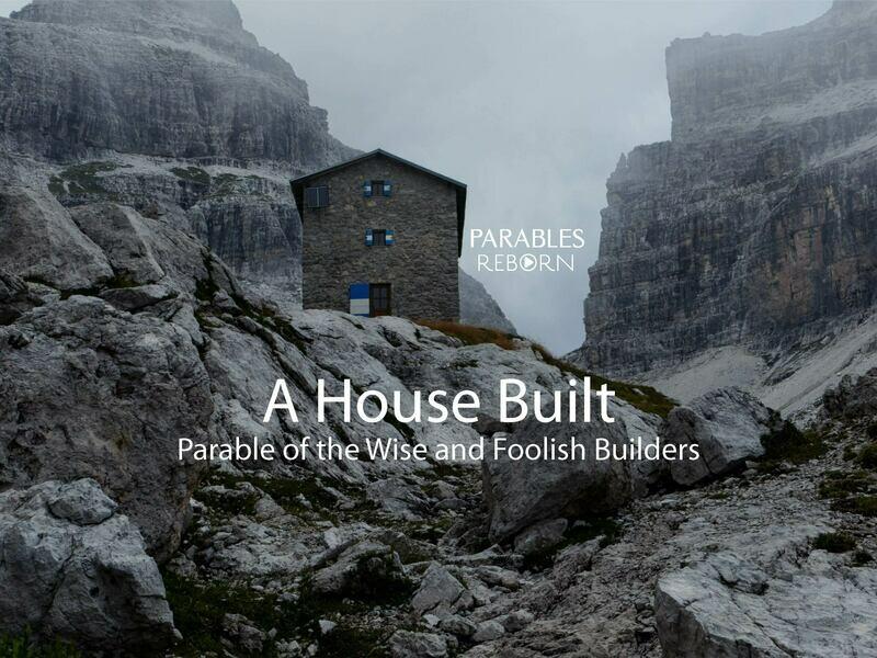 04 Parables Reborn, A House built