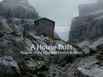 04 Parables Reborn, A House built