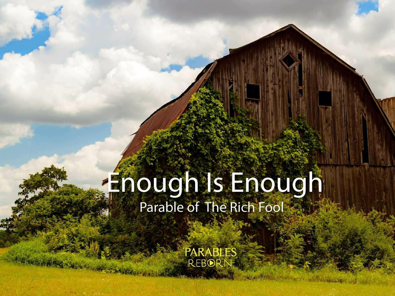 10 Parables Reborn, Enough Is Enough
