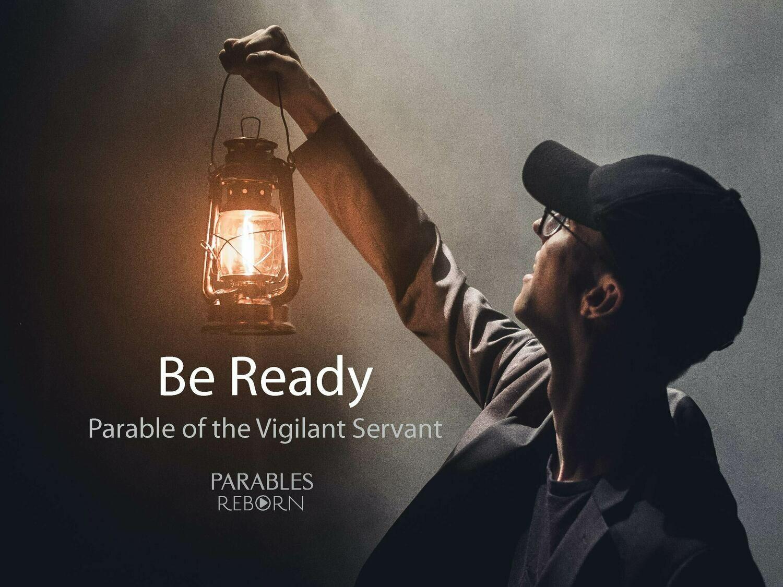 12 Parables Reborn, Be Ready
