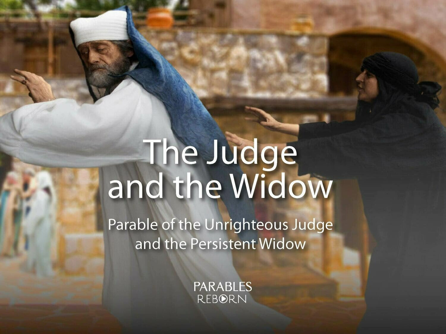 14 Parables Reborn, The Judge and the Widow