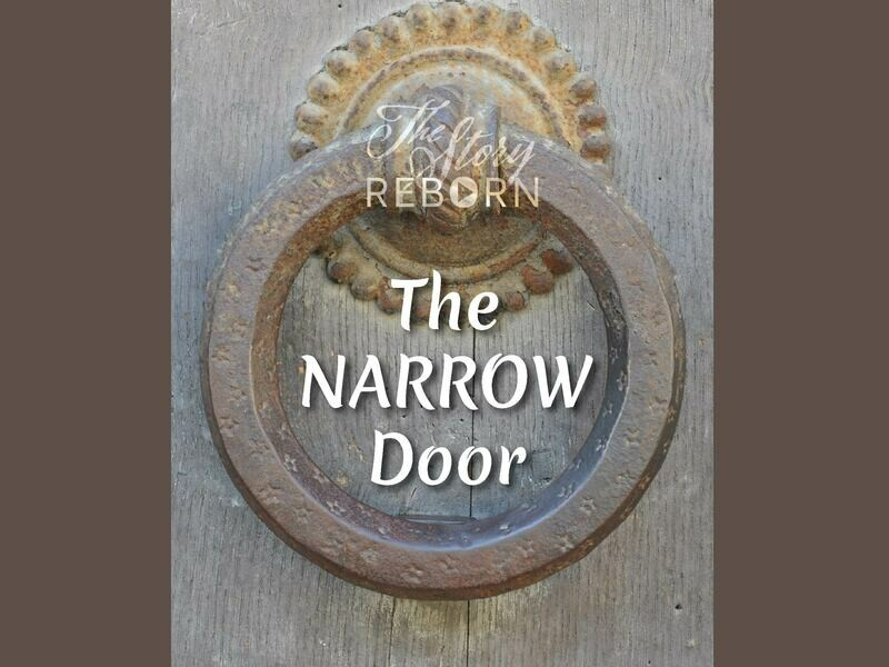 The Story - The Narrow Door