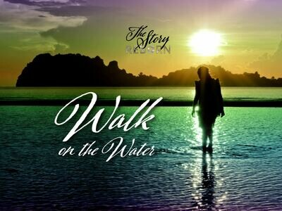 The Story - Walk on the Water