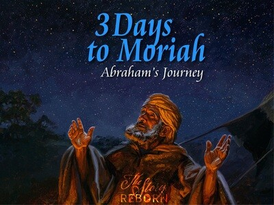 The Story - Three Days to Moriah (Abraham's Journey)