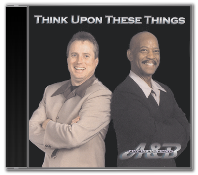 Andrus and Bingle - Think Upon These Things