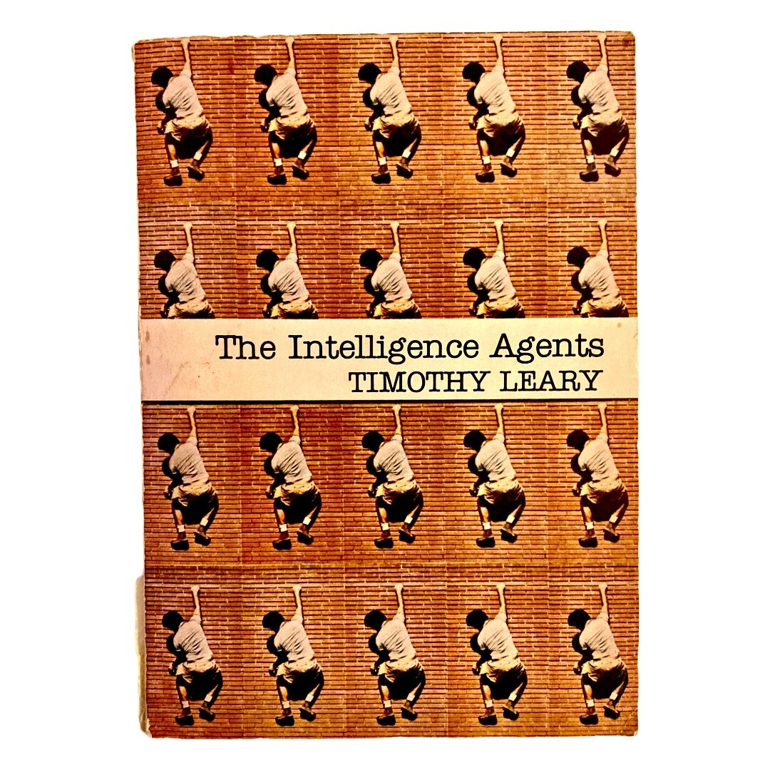 The Intelligence Agents by Timothy Leary