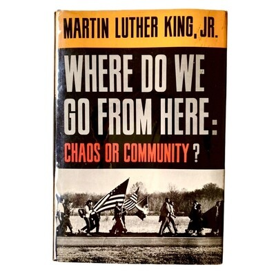 Where Do We Go From Here: Chaos or Community? by Martin Luther King, Jr.