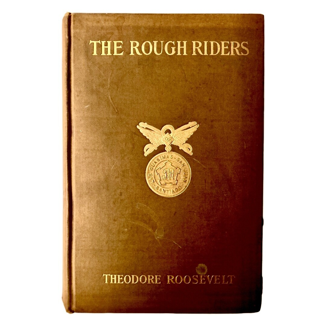 The Rough Riders by Theodore Roosevelt (1899)