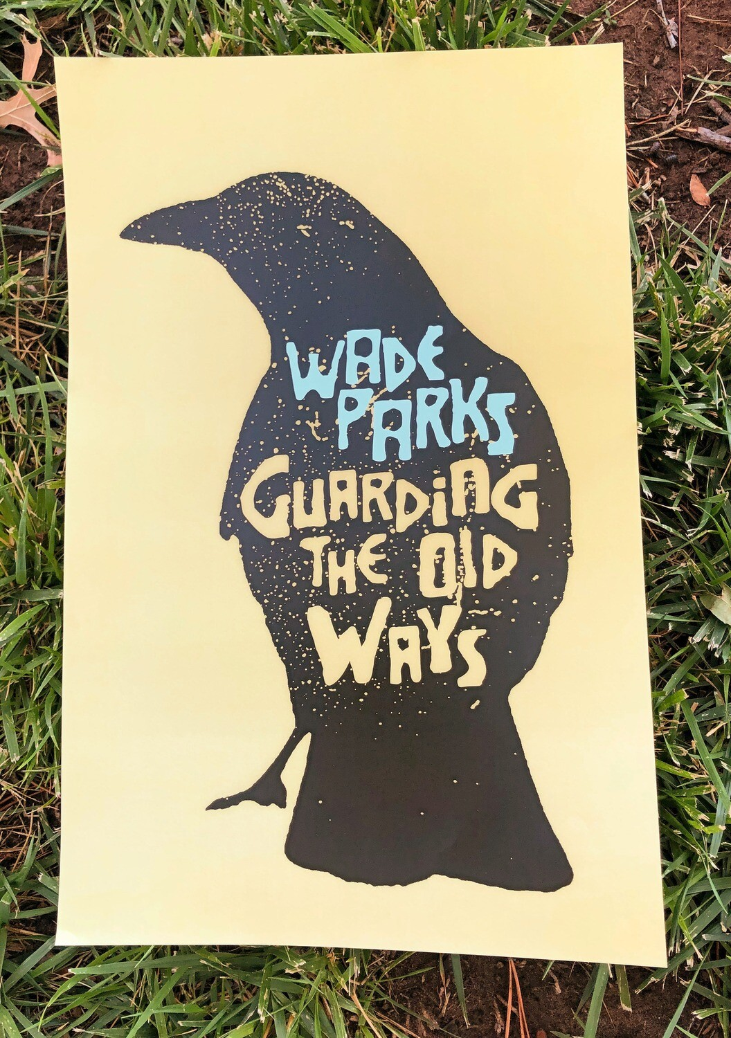 Signed Poster | Wade Parks | Guarding The Old Ways