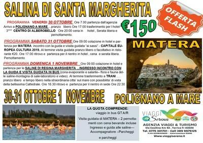 Matera , Polignano a mare & Saline di Santa Margherita 30-31 Ottobre 1 Novembre