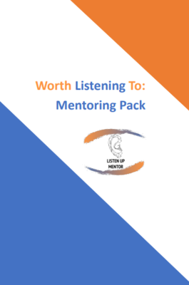 Worth Listening to Mentoring Pack