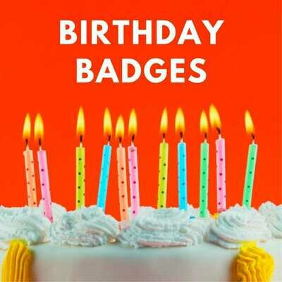 Birthday Button Badges (Ready-Made) PACK of 50
